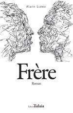 Alain Llense parlera de son roman  « Frères »