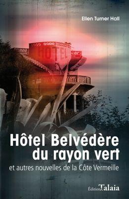 Ellen Turner Hall et son livre Hôtel Belvédère du rayon vert et autres nouvelles de la Côte Vermeille