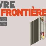 Vivre la frontiere exhibition