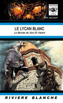 LE LYCAN BLANC By Phil Becker